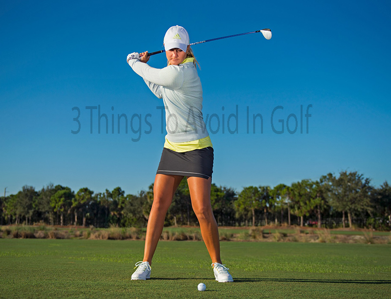 3 Things To Avoid In Golf
