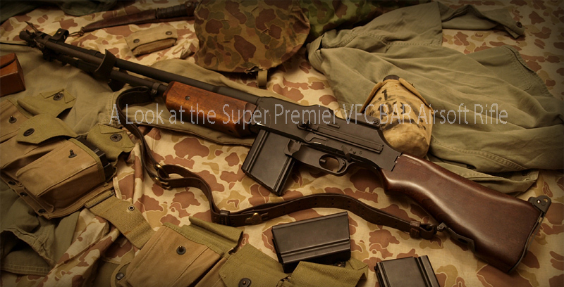 A Look at the Super Premier VFC BAR Airsoft Rifle
