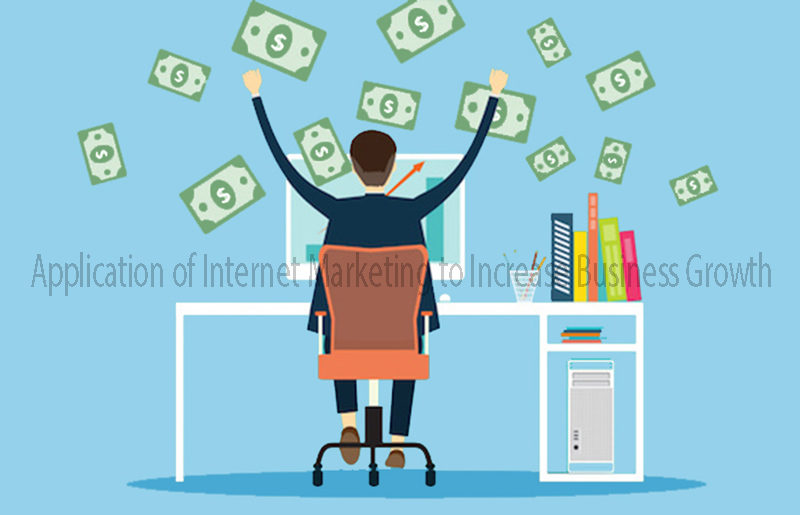 Application of Internet Marketing to Increase Business Growth
