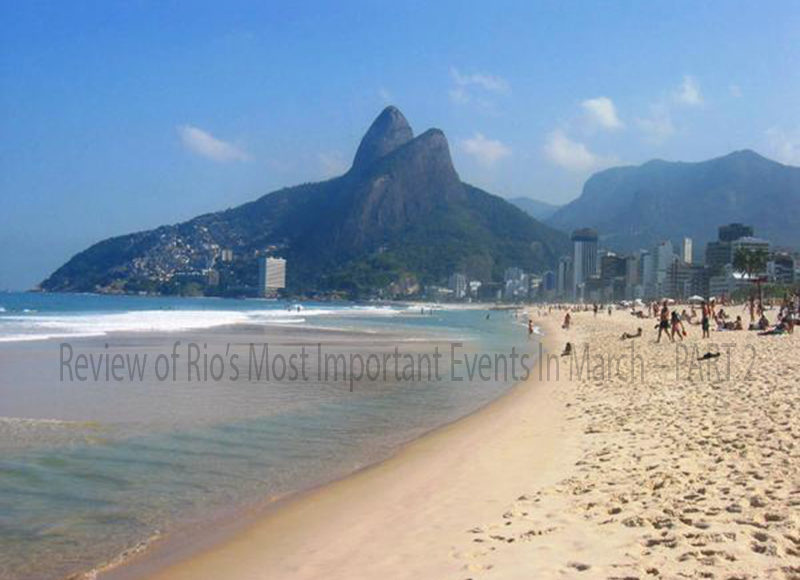 Review of Rio's Most Important Events In March – PART 2