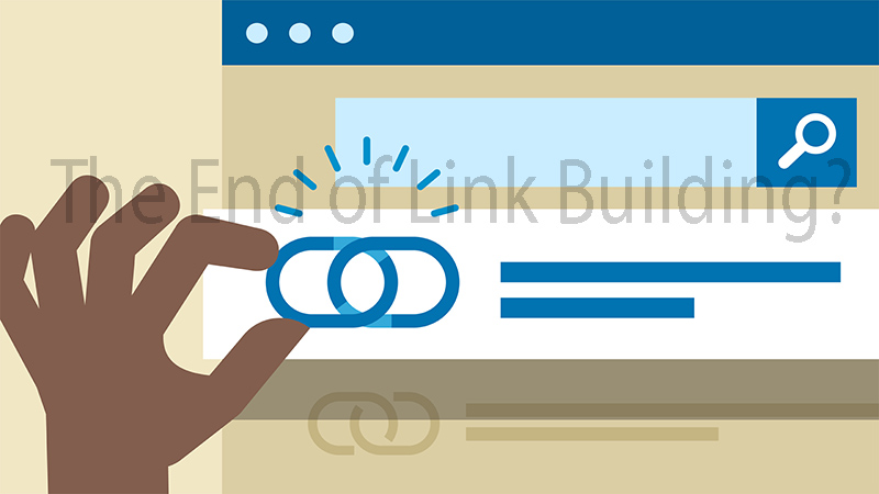 The End of Link Building?