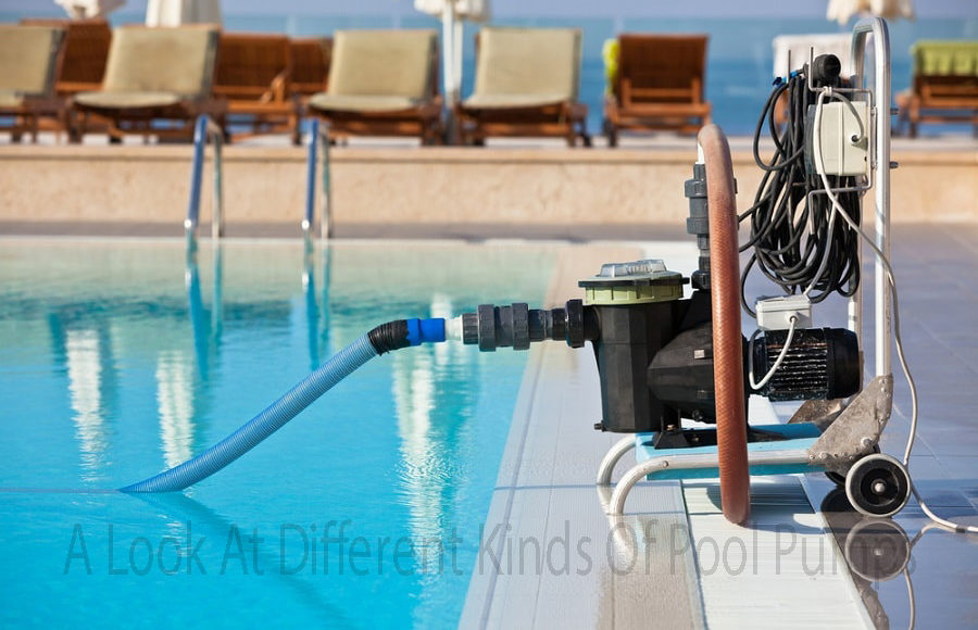 A Look At Different Kinds Of Pool Pumps