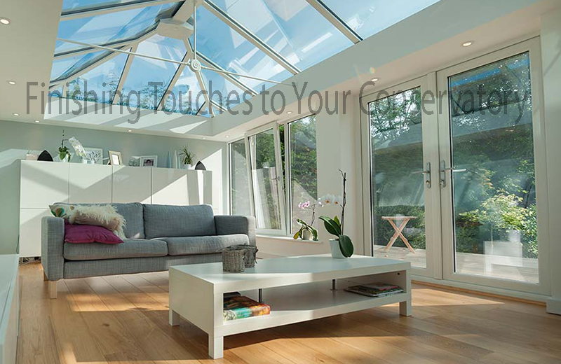 Finishing Touches to Your Conservatory
