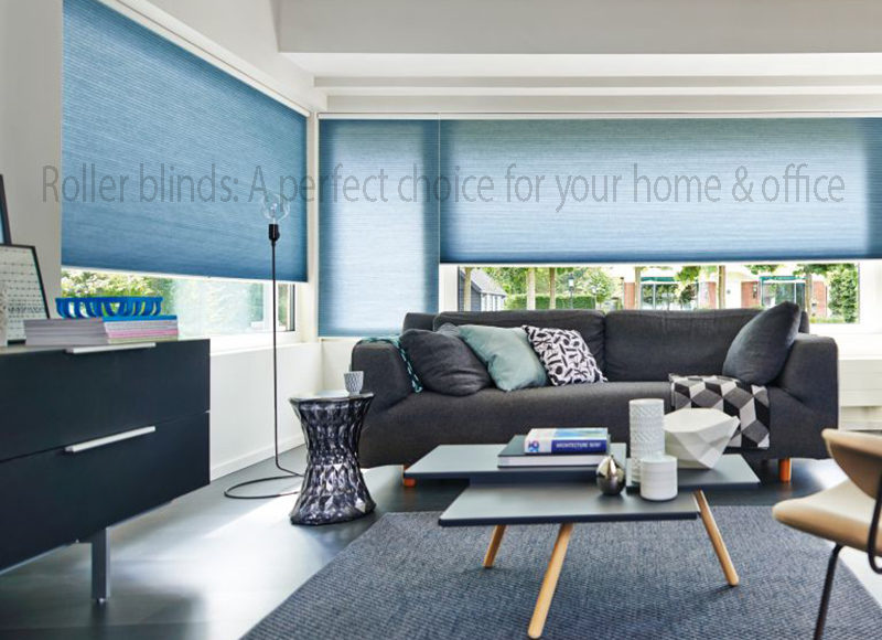 Roller blinds: A perfect choice for your home & office