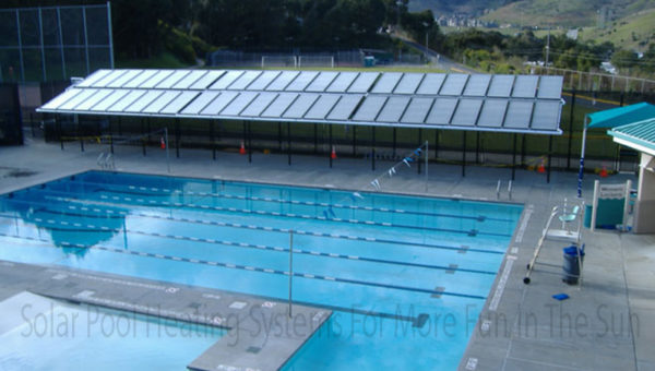 Solar Pool Heating Systems For More Fun In The Sun