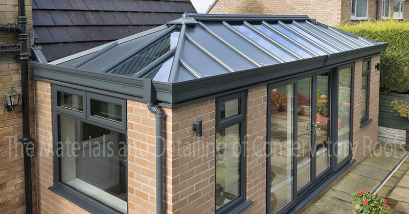 The Materials and Detailing of Conservatory Roofs